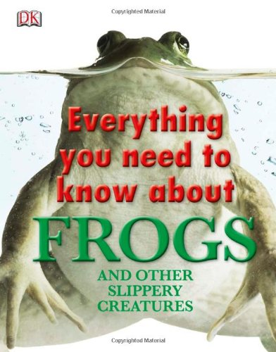 Everything You Need to Know About Frogs Book